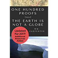 100 Proofs That Earth Is Not A Globe: 2017 Updated Edition (English Edition)