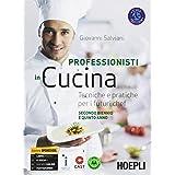Professionisti in cucina. Tecniche e pratiche per i futuri chef. Per il triennio delle Scuole superiori. Con e-book. Con espa