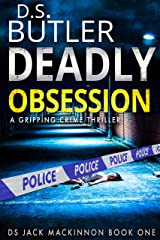 Deadly Obsession (DS Jack Mackinnon Crime Series Book 1) Kindle Edition