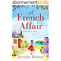 A French Affair: The perfect escapist read from bestseller Jennifer Bohnet (English Edition)