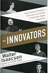 The Innovators: How a Group of Inventors, Hackers, Geniuses and Geeks Created the Digital Revolution Taschenbuch