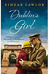 Dublin's Girl: A sweeping wartime romance novel from a debut voice in fiction! Kindle Edition