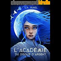 L'Académie du Disque d'Argent: tome 1