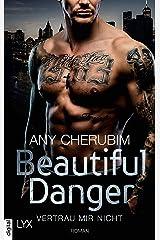 Beautiful Danger - Vertrau mir nicht Kindle Ausgabe