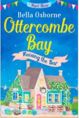 Ottercombe Bay – Part Three: Raising the Bar (Ottercombe Bay Series) Kindle Edition