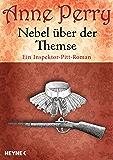 Nebel über der Themse: Ein Inspektor-Pitt-Roman (Die Thomas & Charlotte-Pitt-Romane 20)