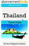 Thailand Travel Guide: The Top 10 Highlights in Thailand (Globetrotter Guide Books) (English Edition)