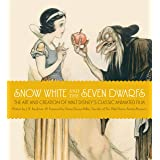 Snow White and the Seven Dwarfs: The Creation of a Classic: The Art and Creation of Walt Disney's Classic Animated Film