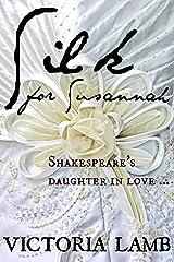 Silk For Susannah: Shakespeare's Daughter (Tudor Romance Book 1) Kindle Edition