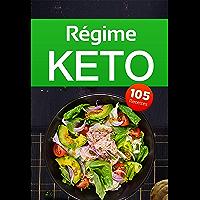 Régime Keto: Découvrez 105 recettes cétogènes délicieuses et inratables !