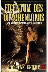 Eigentum des Drachenlords: Eine Drachen-Fantasy-Erotik-Geschichte Kindle Ausgabe