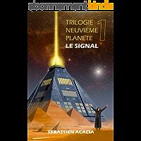LE SIGNAL (TRILOGIE NEUVIEME PLANETE t. 1)