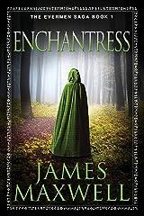 Enchantress (The Evermen Saga Book 1) Kindle Edition