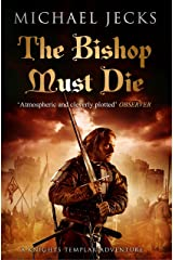 The Bishop Must Die (Knights Templar Mysteries 28): A thrilling medieval mystery Kindle Edition