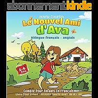 Le Nouvel Ami d'Ava (Bilingue français - anglais): Compte Pour Enfants En Français. Livre Pour Enfant 2 - 6 Ans…