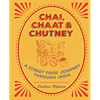 Chai, Chaat & Chutney: a street food journey through India