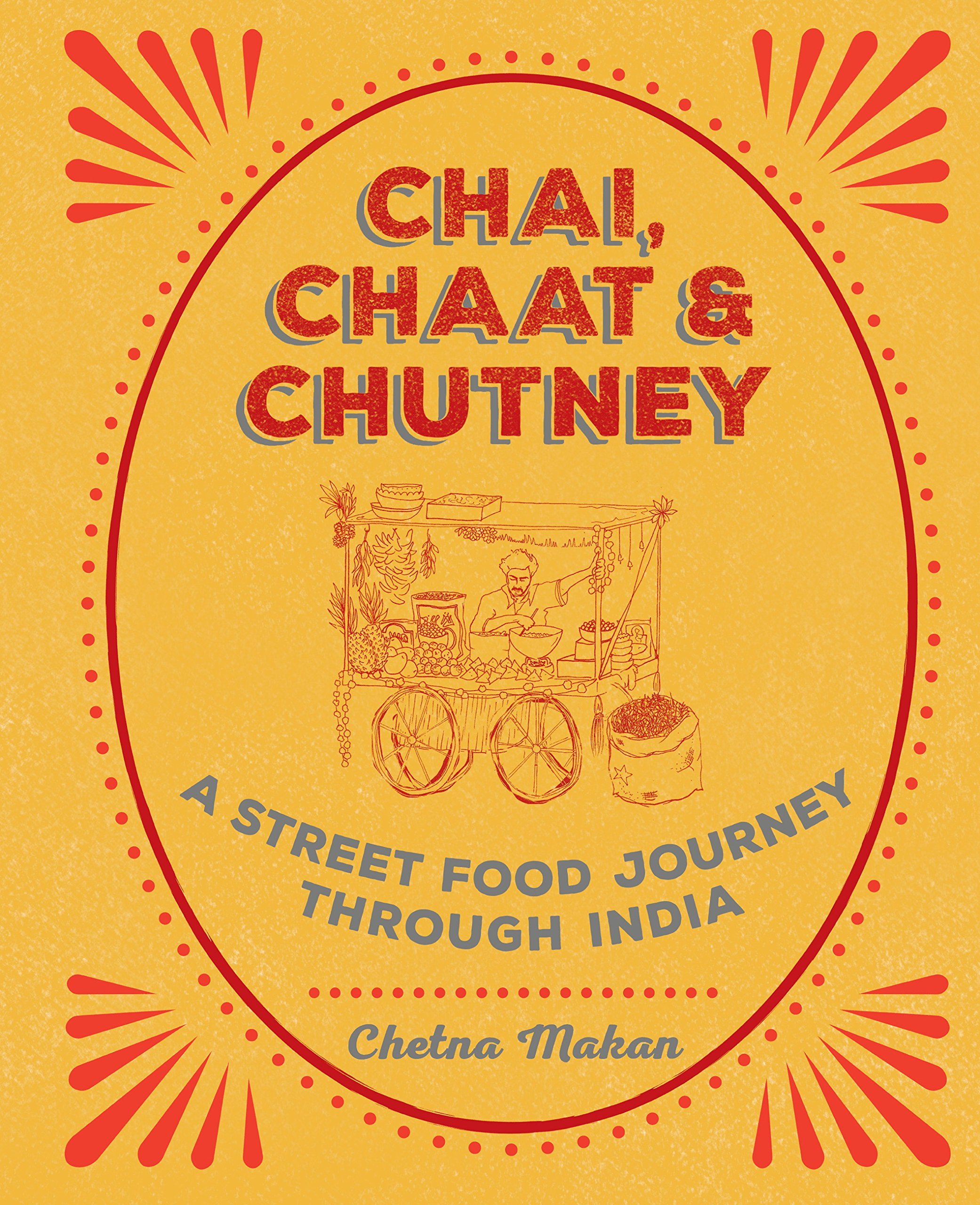 Chai, Chaat & Chutney: a street food journey through India 1