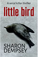 Little Bird: a serial killer thriller Kindle Edition