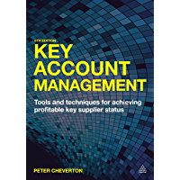 Key Account Management: Tools and Techniques for Achieving Profitable Key Supplier Status (English Edition)
