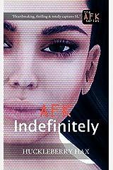 AFK, Indefinitely (English Edition) Kindle Ausgabe
