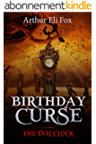 Birthday Curse: The Evil Clock  A Suspense/Mystery/Thriller Novella (The Evil Clock Series Book #1) 2019 (English Edition)