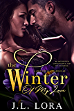 The Winter of My Love: An Unforeseen Pregnancy is Just the Beginning of Their Story (A Love for All Seasons Book 2)