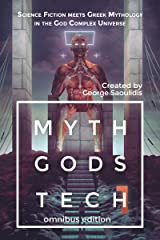 Myth Gods Tech 1 - Omnibus Edition: Science Fiction Meets Greek Mythology In The God Complex Universe Kindle Edition