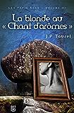 """La blonde au """"Chant d'arômes"""" (Les Trois Âges - Volume 3)"""