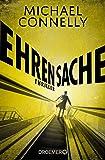 Ehrensache: Thriller (Die Harry-Bosch-Serie, Band 20)