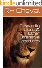 Cowardly Lions & Other Offensive Creatures