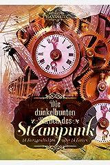 Die dunkelbunten Farben des Steampunk: 14 Geschichten in 14 Farben Kindle Ausgabe