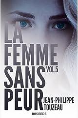 La femme sans peur (Volume 5) Format Kindle