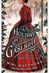 A Holiday By Gaslight: A Victorian Christmas Novella Kindle Edition