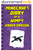 Minecraft: Diary of a Wimpy Ender Dragon: Legendary Minecraft Diary. An Unnoficial Minecraft Book for Kids (Minecraft Books, Minecraft Books For Kids) (English Edition)
