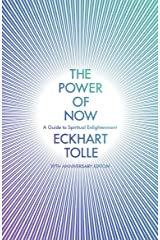 The Power of Now: A Guide to Spiritual Enlightenment (20th Anniversary Edition) Taschenbuch