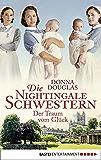 Die Nightingale Schwestern: Der Traum vom Glück (Nightingales-Reihe 4)