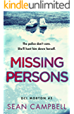 Missing Persons: The police don't care. She'll hunt him down herself. (DCI Morton Book 5)