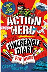 Action Hero: The Fincredible Diary of Fin Spencer Paperback