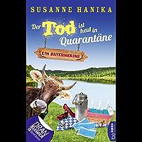 Der Tod ist heut in Quarantäne: Ein Bayernkrimi (Sofia und die Hirschgrund-Morde 10)