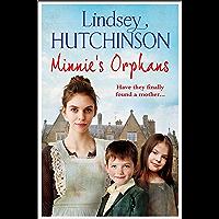 Minnie's Orphans: A heartwarming, unforgettable saga from top 10 bestseller Lindsey Hutchinson