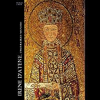 Irene d'Atene. L'imperatrice Mantide (Historia Romana Vol. 11)