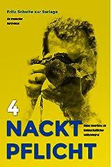 Nacktpflicht 4: Meine Eindrücke als leidenschaftlicher Hobbyfotograf Kindle Ausgabe