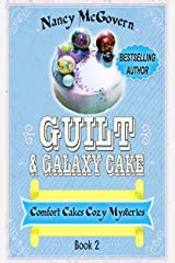 Guilt & Galaxy Cake: A Culinary Cozy Mystery (Comfort Cakes Cozy Mysteries Book 2) Kindle Edition