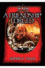A Friendship Forged (The Darkling Chronicles ) Kindle Edition
