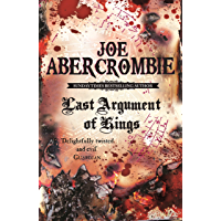 Last Argument Of Kings: Book Three (The First Law 3)