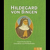 Hildegard von Bingen: Kräuterheilkunde für Gesundheit und Wohlbefinden (German Edition)