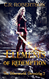 Elements of Redemption (The Otherworld Chronicles Book 7)