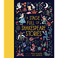 A Stage Full of Shakespeare Stories: 12 Tales from the world's most famous playwright (World Full of... Book 3) (English…