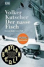 Der nasse Fisch: Gereon Raths erster Fall (Die Gereon-Rath-Romane)