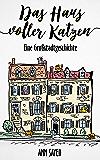 Das Haus voller Katzen: Eine Großstadtgeschichte